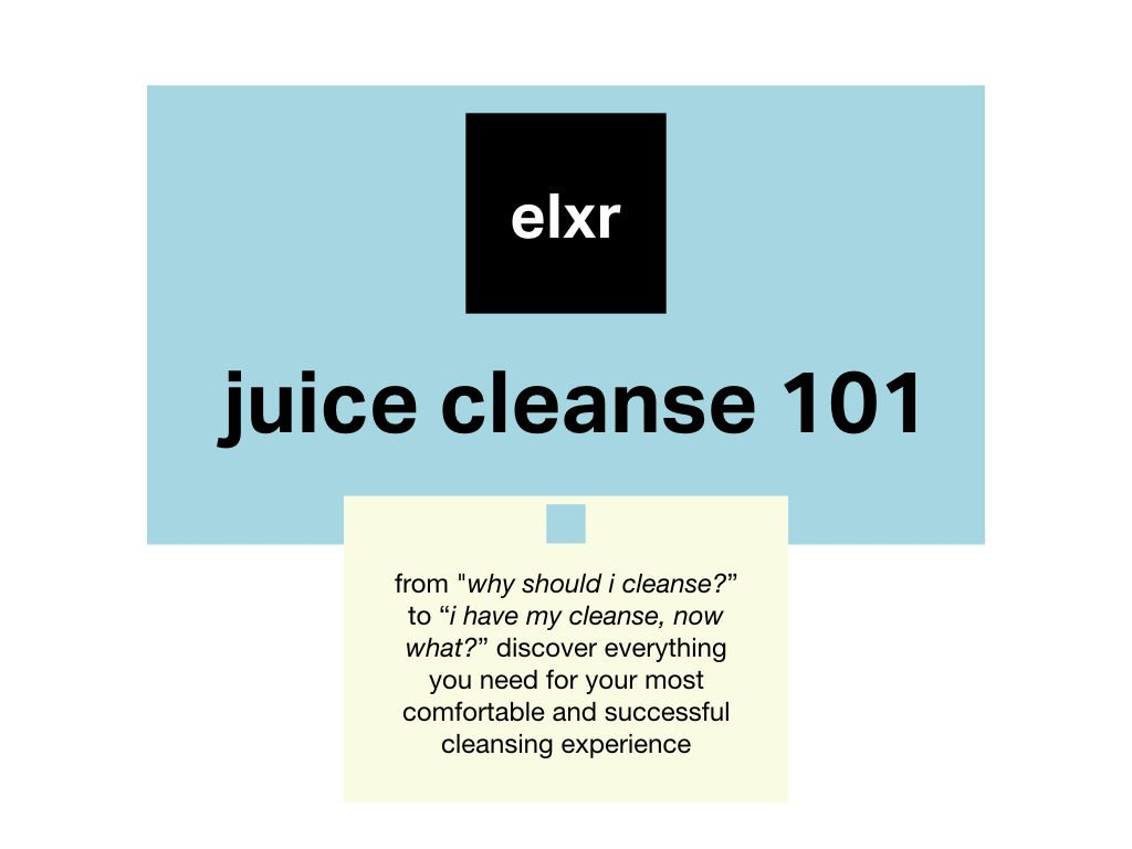 Juice cleanse Elxr juice lab